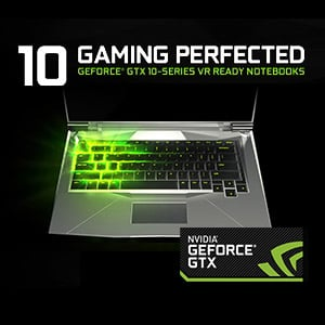 GeForce GTX 10 Series Notebooks - a Revolution in Mobile Gaming.